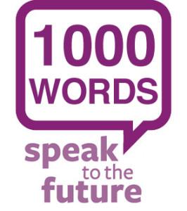 Speak to the Future: 1000 Words